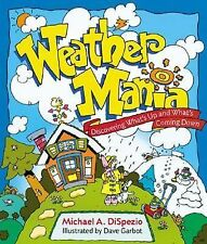 Weather Mania: Discovering What's Up and What's Coming Down-ExLibrary