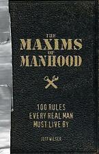 The Maxims of Manhood: 100 Rules Every Real Man Must Live By-ExLibrary