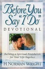 H Norman Wright - Before You Say I Do Devotional (2003) - Used - Trade Pape