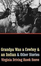 Grandpa Was a Cowboy and an Indian and Other Stories by Virginia Driving Hawk...