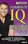 Incrementa tu IQ financiero (Rich Dad's) (Spanish Edition), Kiyosaki, Robert T.,