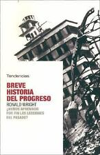 Breve Historia Del Progreso/ Brief History of Progress: Hemos Aprendido Por Fin