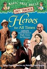 Magic Tree House Fact Tracker #28: Heroes for All Times: A Nonfiction Companion