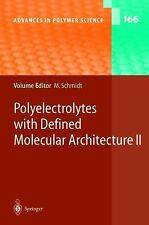 Advances in Polymer Science Ser.: Polyelectrolytes with Defined Molecular...