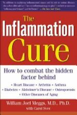 The Inflammation Cure: Simple Steps for Reversing heart disease, arthritis, asth