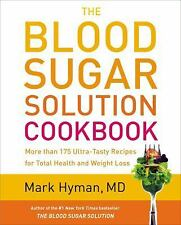 The Blood Sugar Solution Cookbook: More than 175 Ultra-Tasty Recipes for Total H