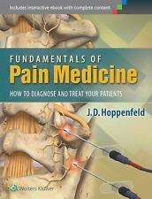 NEW - Fundamentals of Pain Medicine: How to Diagnose and Treat your Patients