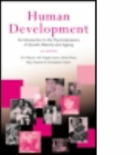 Human Development: An Introduction to the Psychodynamics of Growth, Maturity a..