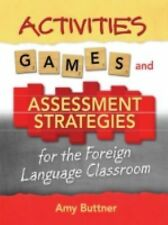 Activities, Games, and Assessment Strategies for the Foreign Language Classroom,