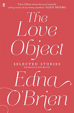 The Love Object: Selected Stories of Edna O'Brien, O'Brien, Edna - Hardcover Boo