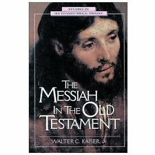 The Messiah in the Old Testament by Walter C., Jr. Kaiser (1995, Paperback)