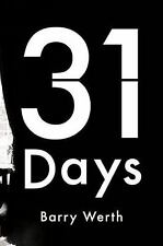 31 Days : The Crisis That Gave Us the Government We Have Today by Barry Werth...