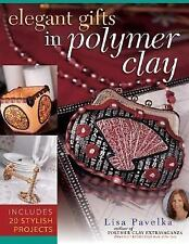 Elegant Gifts in Polymer Clay by Lisa Pavelka CLOSEOUT