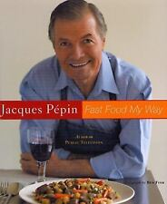 Fast Food My Way by Jacques Pépin (2004, Hardcover)