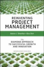 Reinventing Project Management: The Diamond Approach to Successful Growth & Inno