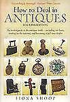 How to Deal in Antiques by Fiona Shoop (2009, Paperback)