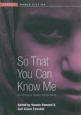 So That You Can Know Me: An Anthology of Pakistani Women Writers (Garnet World F