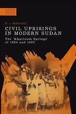 A Modern History of Politics and Violence: Civil Uprisings in Modern Sudan :...