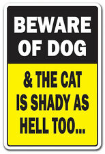 BEWARE OF DOG & CAT IS SHADY Novelty Sign animal jokes parking gift