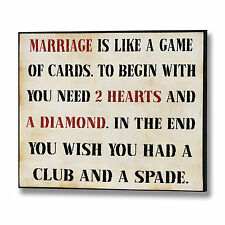 MARRIAGE IS LIKE AGAME OF CARDS PLAQUE