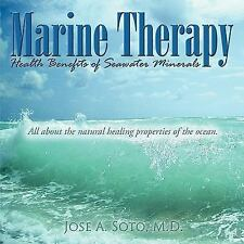 Marine Therapy : Health Benefits of Seawater Minerals:All about the Natural...