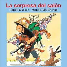 Munsch for Kids: La Sorpresa del Salon by Robert Munsch (2013, Paperback)