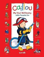 Caillou: Jobs People Do by Chouette Publishing Staff (2011, Board Book)