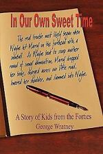 NEW - In Our Own Sweet Time: A Story of Kids from the Forties