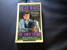 Ryan White : My Own Story by Ann Marie Cunningham and Ryan White (1992, Paperbac