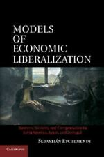 Models of Economic Liberalization : Business, Workers, and Compensation in...