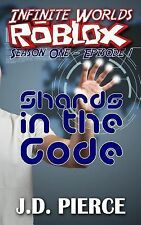 Shards in the Code: Season One - Episode 1 (Infinite Worlds ROBLOX) (Volume 1)