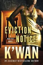 Eviction Notice : A Hood Rat Novel by K'wan and St. Martin's Press Staff...