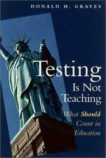 Testing Is Not Teaching: What Should Count in Education-ExLibrary