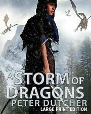 A Storm of Dragons: An Amazing New Epic Fantasy in Large Print by Dutcher, Peter