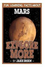 Explore More: Fun Learning Facts about Mars : Illustrated Fun Learning for...