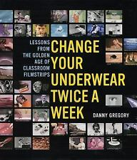 Change Your Underwear Twice a Week: Lessons from the Golden Age of Classroom Fil