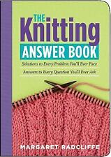 The Knitting Answer Book: Solutions to Every Problem You'll Ever Face; Answers t