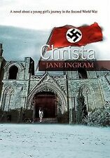 Christa : A novel about a young girl's journey in the Second World War by...