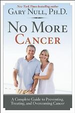 No More Cancer: A Complete Guide to Preventing, Treating, and Overcomi-ExLibrary