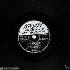 "CLASSIC 1957 UK No.6 THE EVERLY BROTHERS 78 "" BYE BYE LOVE "" LONDON HLA 8440 V+"