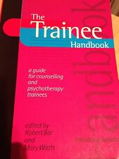 The Trainee Handbook: A Guide for Counselling & Psychotherapy Trainees by...