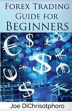 Forex Trading Guide for Beginners by Joe DiChristophoro (2015, Paperback)