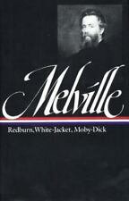 Herman Melville : Redburn, White-Jacket, Moby-Dick (Library of America) by Herm