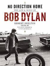 Bob Dylan: No Direction Home - The Life And Music Of Bob Dylan (Revised And Upda