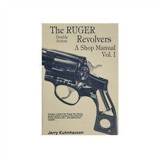 The Ruger Double Action Revolvers: A Shop Manual, Volume I by Jerry Kuhnhausen