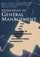Principles of General Management: The Art and Science of Getting Results Across