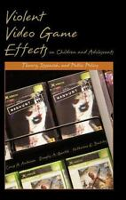 Violent Video Game Effects on Children and Adolescents : Theory, Research,...