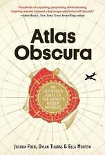 Atlas Obscura : An Explorer's Guide to the World's Most Unusual...