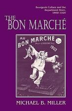 The Bon Marché : Bourgeois Culture and the Department Store, 1869-1920 by...
