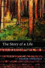 The Story of a Life by Aharon Appelfeld (2006, Paperback)